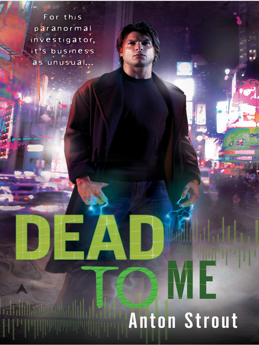 Title details for Dead To Me by Anton Strout - Available