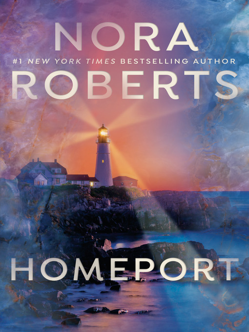 Title details for Homeport by Nora Roberts - Available