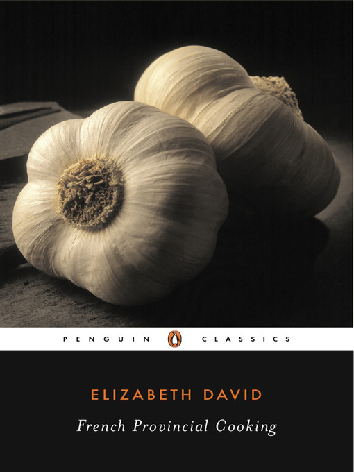 Title details for French Provincial Cooking by Elizabeth David - Available