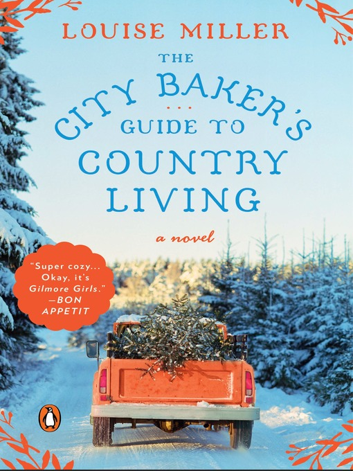 Title details for The City Baker's Guide to Country Living by Louise Miller - Available