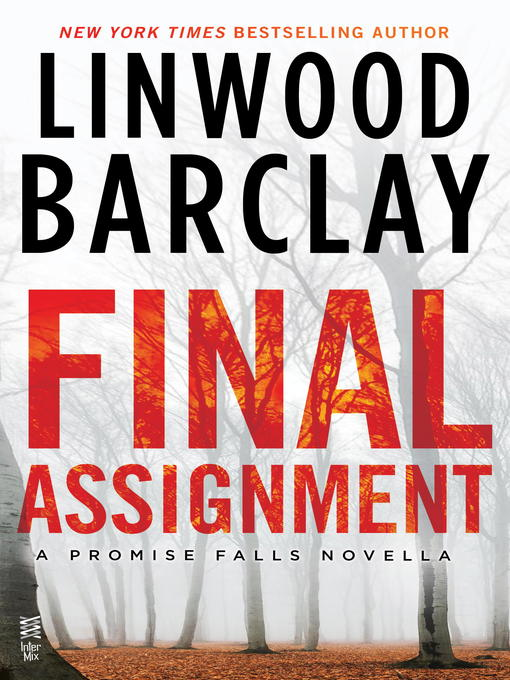Title details for Final Assignment by Linwood Barclay - Available