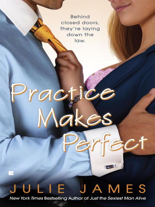 Title details for Practice Makes Perfect by Julie James - Wait list