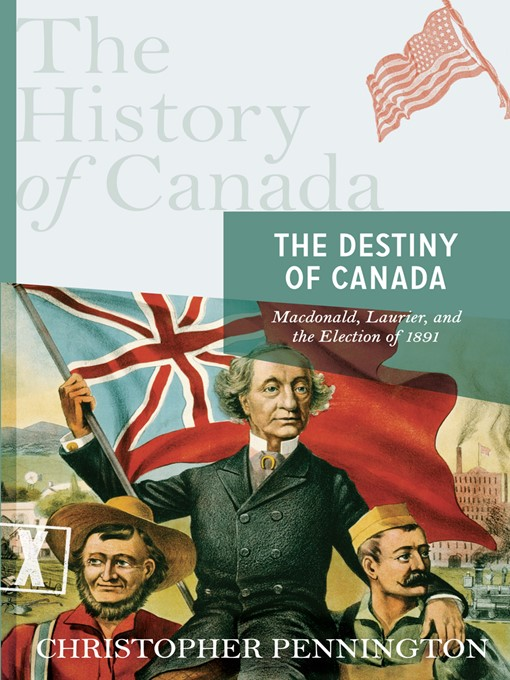 Title details for The Destiny of Canada by Christopher Pennington - Available
