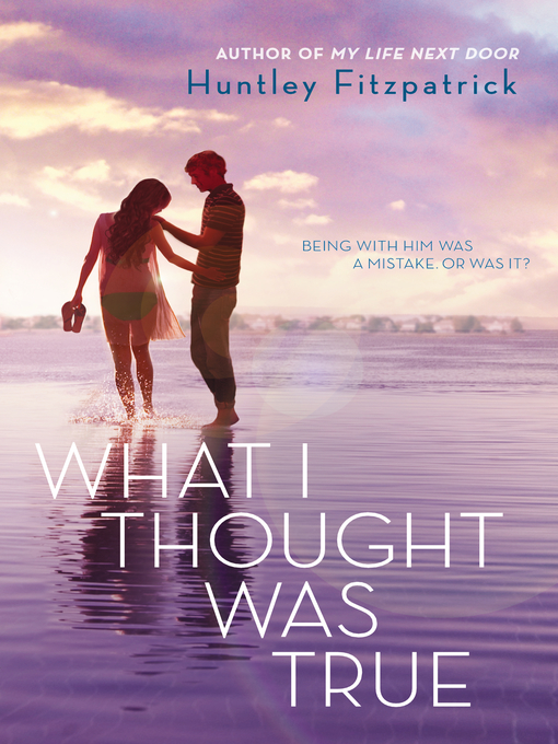Title details for What I Thought Was True by Huntley Fitzpatrick - Wait list