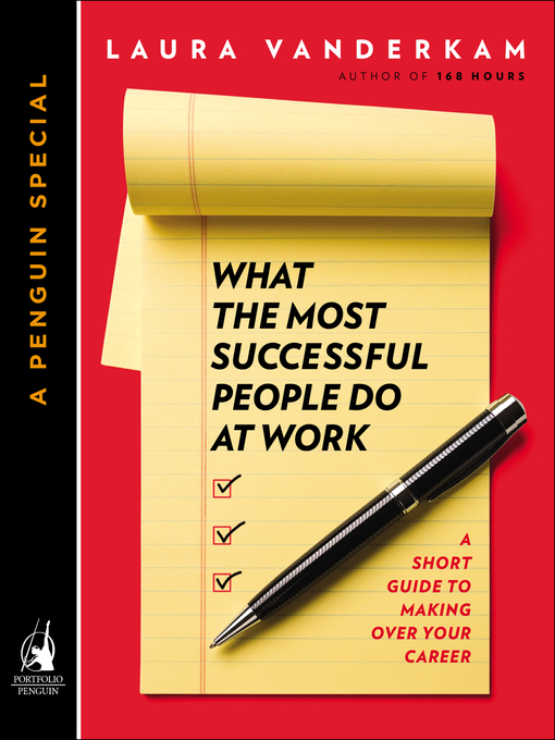 Title details for What the Most Successful People Do at Work by Laura Vanderkam - Available