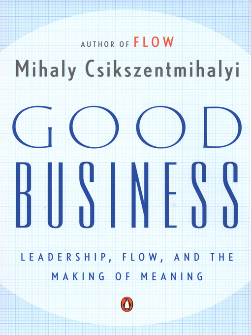 Title details for Good Business by Mihaly Csikszentmihalyi - Available