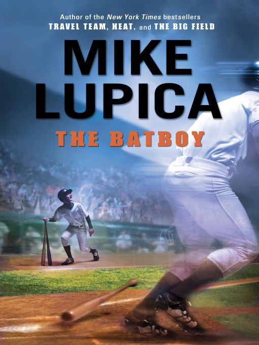 Title details for The Batboy by Mike Lupica - Wait list