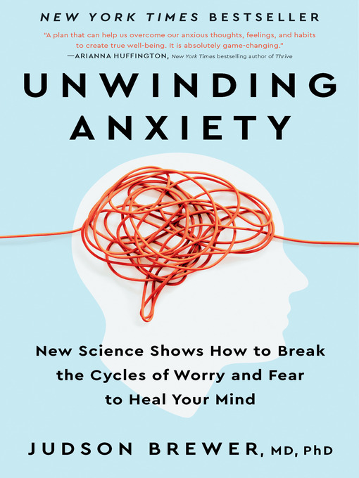 Title details for Unwinding Anxiety by Judson Brewer - Available
