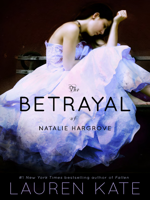 Title details for The Betrayal of Natalie Hargrove by Lauren Kate - Available
