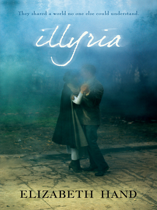 Title details for Illyria by Elizabeth Hand - Available