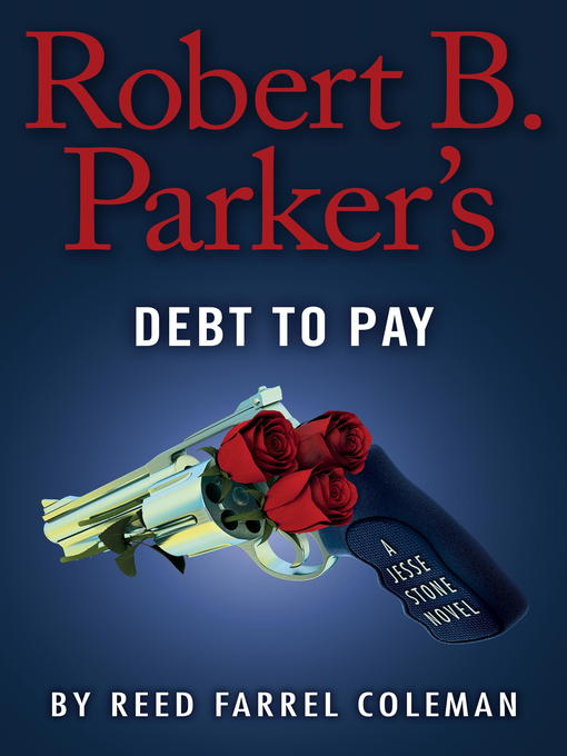 Title details for Robert B. Parker's Debt to Pay by Reed Farrel Coleman - Available