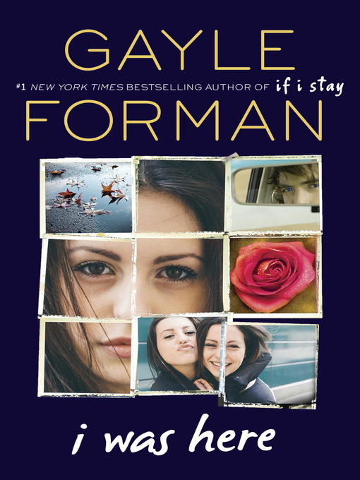 Title details for I Was Here by Gayle Forman - Available