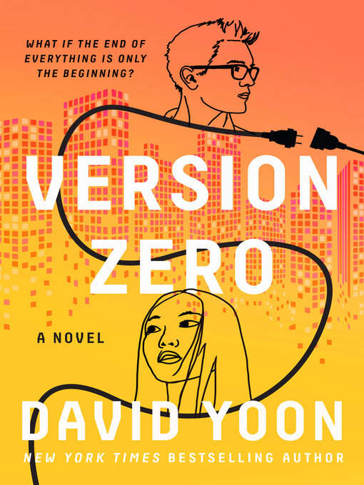 Title details for Version Zero by David Yoon - Available