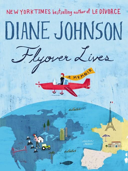 Title details for Flyover Lives by Diane Johnson - Wait list
