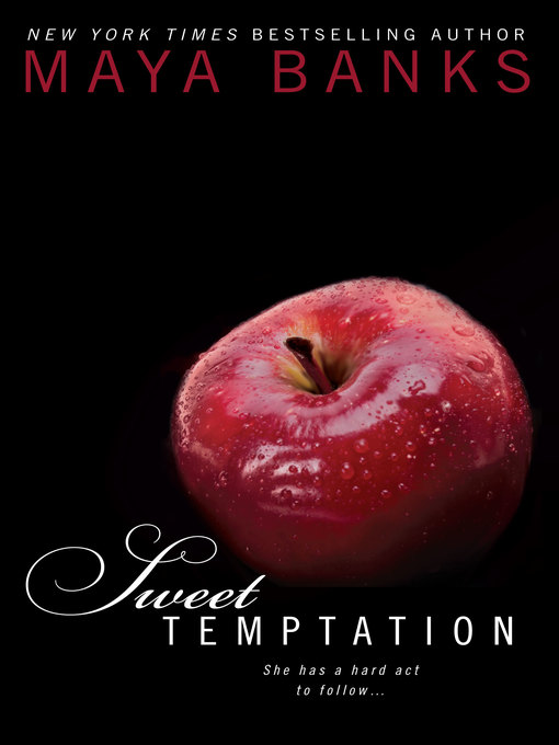 Title details for Sweet Temptation by Maya Banks - Wait list