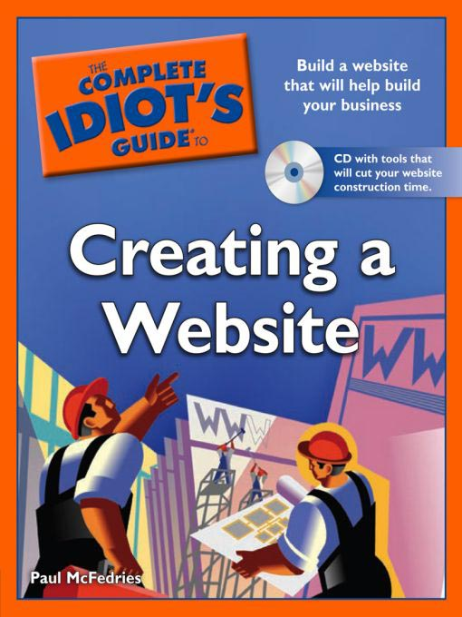 Title details for The Complete Idiot's Guide to Creating a Website by Paul McFedries - Available