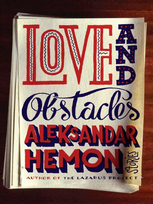 Title details for Love and Obstacles by Aleksandar Hemon - Wait list