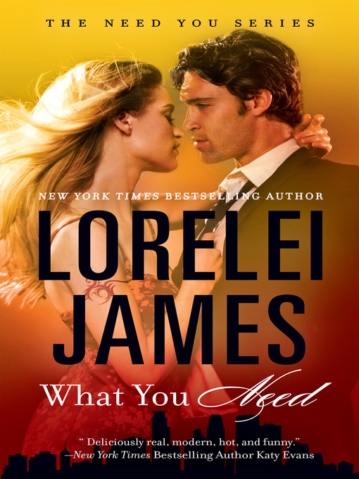 Title details for What You Need by Lorelei James - Available