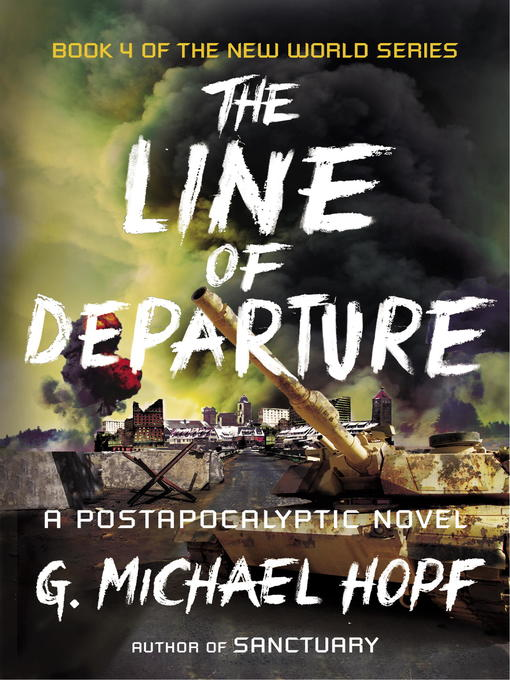 Title details for The Line of Departure by G. Michael Hopf - Available