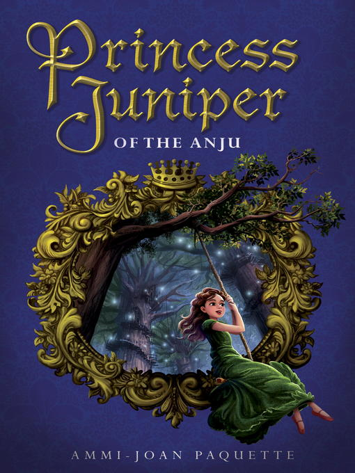 Title details for Princess Juniper of the Anju by Ammi-Joan Paquette - Available