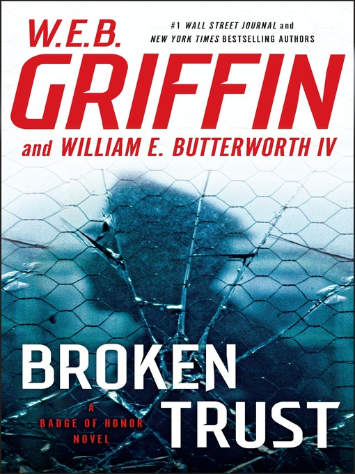 Title details for Broken Trust by W.E.B. Griffin - Wait list