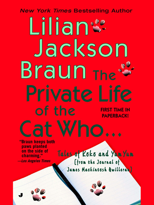 Title details for The Private Life of the Cat Who... by Lilian Jackson Braun - Available