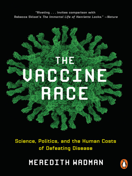 Title details for The Vaccine Race by Meredith Wadman - Available