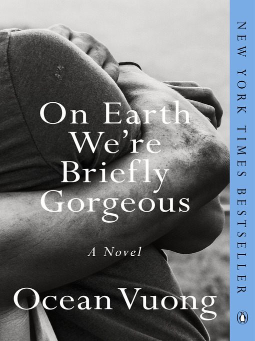 Title details for On Earth We're Briefly Gorgeous by Ocean Vuong - Wait list