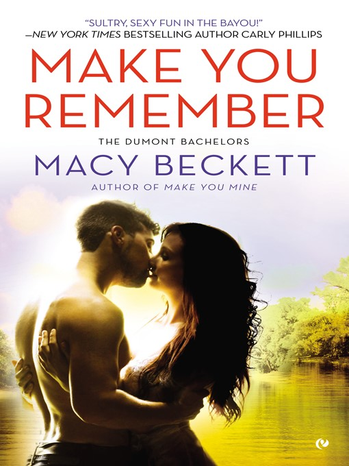 Title details for Make You Remember by Macy Beckett - Available