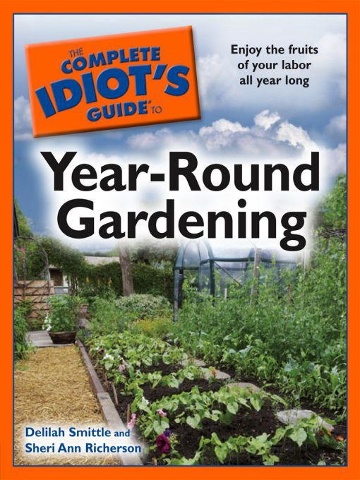 Title details for The Complete Idiot's Guide to Year-Round Gardening by Delilah Smittle - Available