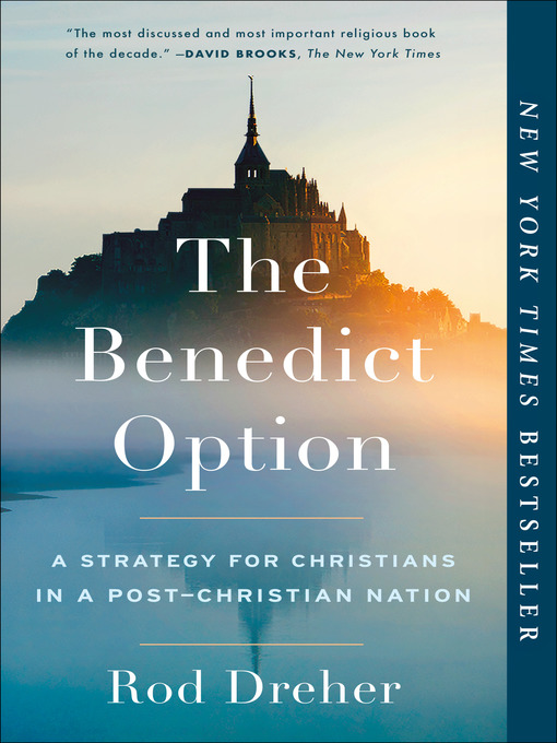 Title details for The Benedict Option by Rod Dreher - Wait list