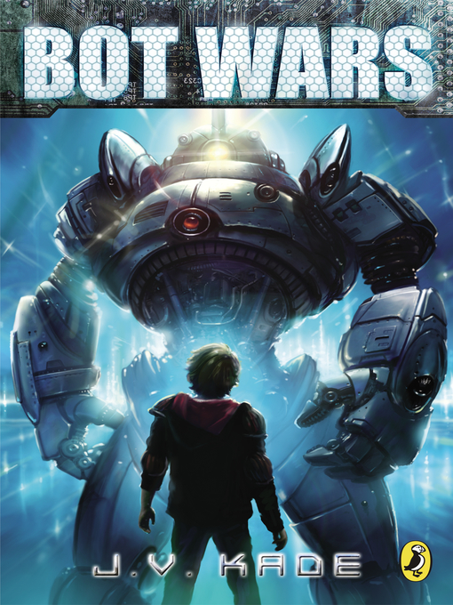 Title details for Bot Wars, Line Zero by J.V. Kade - Available
