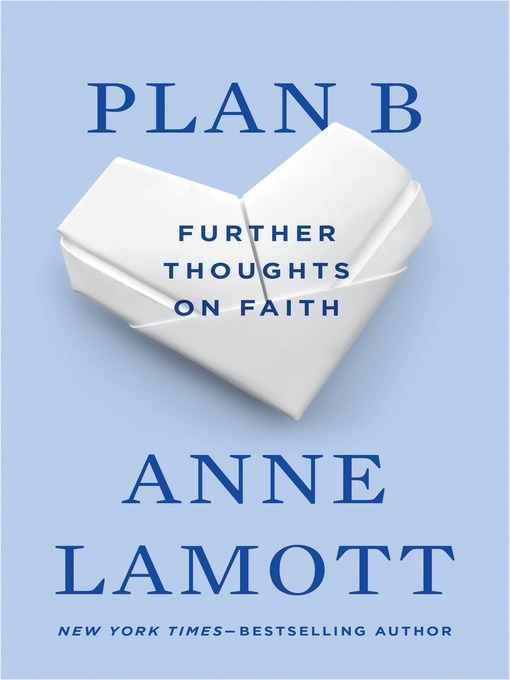 Title details for Plan B by Anne Lamott - Available