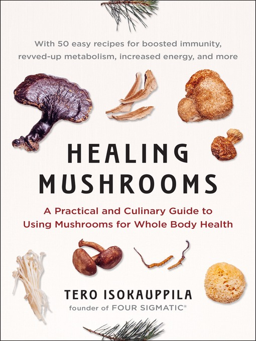 Title details for Healing Mushrooms by Tero Isokauppila - Available