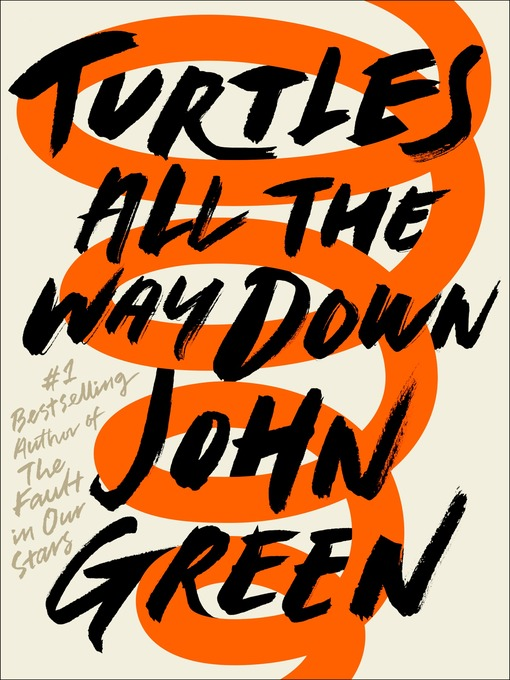 Title details for Turtles All the Way Down by John Green - Wait list