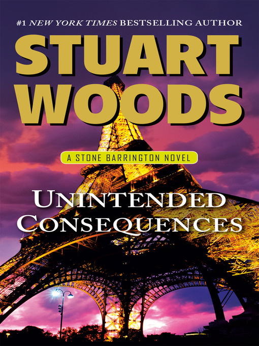 Title details for Unintended Consequences by Stuart Woods - Available