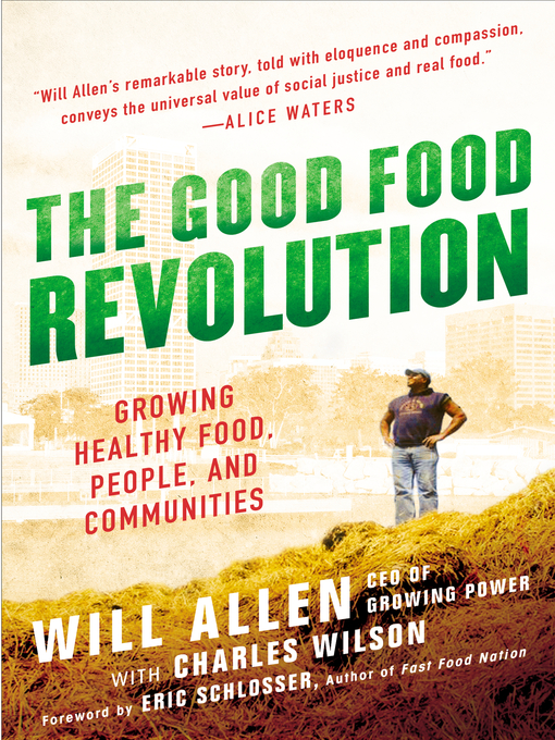 Title details for The Good Food Revolution by Will Allen - Wait list