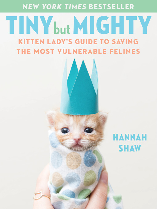 Title details for Tiny But Mighty by Hannah Shaw - Available