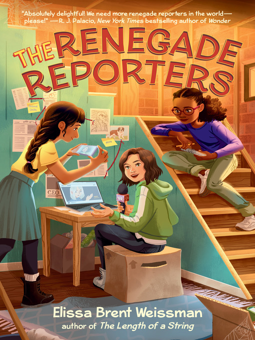 Title details for The Renegade Reporters by Elissa Brent Weissman - Available