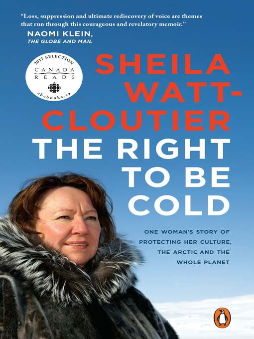 Détails du titre pour The Right to Be Cold par Sheila Watt-Cloutier - Liste d'attente