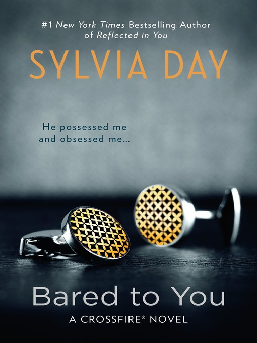Title details for Bared to You by Sylvia Day - Wait list