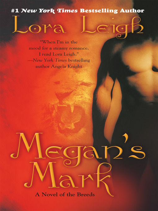 Title details for Megan's Mark by Lora Leigh - Available