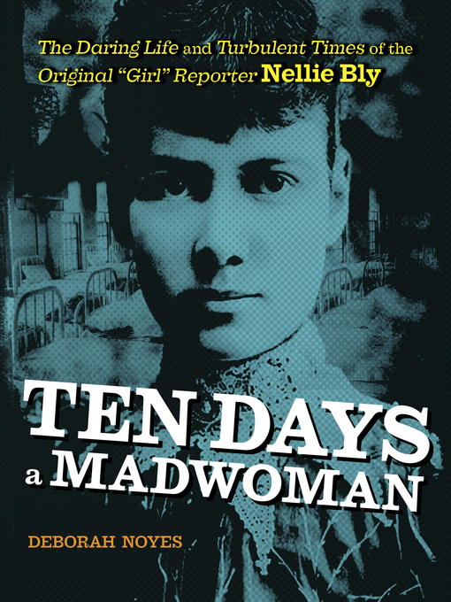 Title details for Ten Days a Madwoman by Deborah Noyes - Wait list