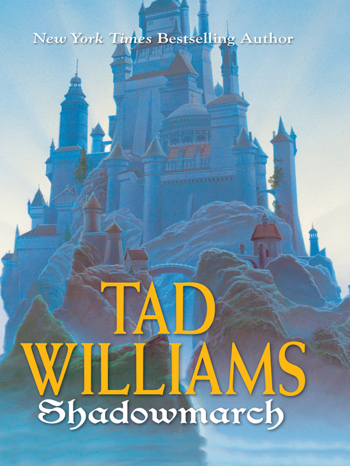 Title details for Shadowmarch by Tad Williams - Available