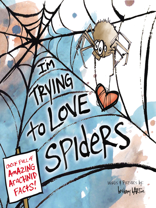 Title details for I'm Trying to Love Spiders by Bethany Barton - Available