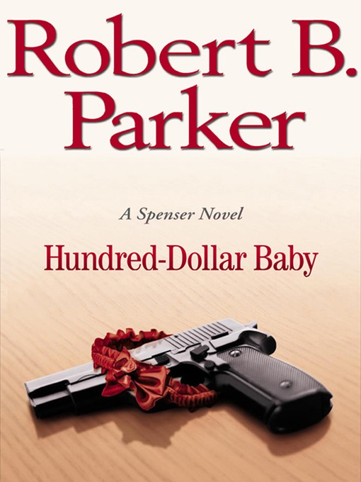 Title details for Hundred-Dollar Baby by Robert B. Parker - Available