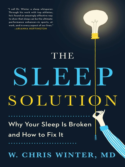 Title details for The Sleep Solution by W. Chris Winter, M.D. - Available