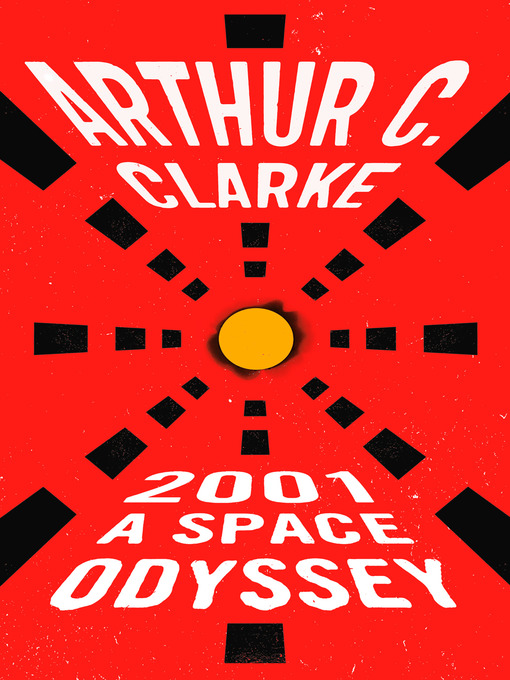 Title details for 2001: A Space Odyssey by Arthur C. Clarke - Wait list