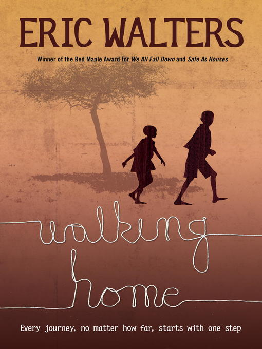 Title details for Walking Home by Eric Walters - Available