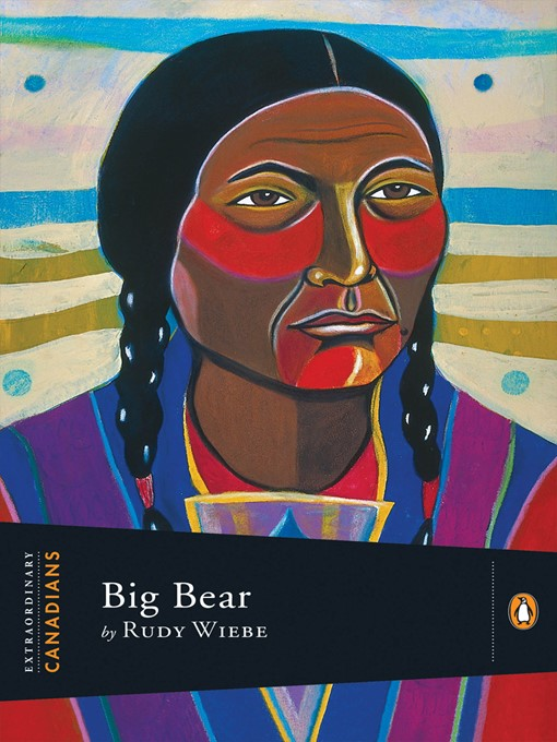 Title details for Big Bear by Rudy Wiebe - Available